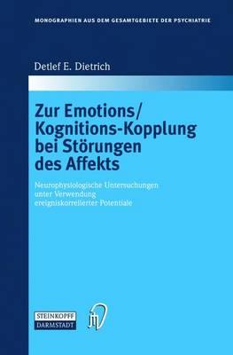 Zur Emotions/Kognitions-Kopplung Bei St rungen Des Affekts: Neurophysiologische Untersuchungen Unter Verwendung Ereigniskorrelierter Potentiale - Monographien Aus Dem Gesamtgebiete der Psychiatrie 105 (Paperback)