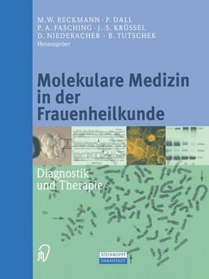 Molekulare Medizin in Der Frauenheilkunde: Diagnostik Und Therapie (Paperback)