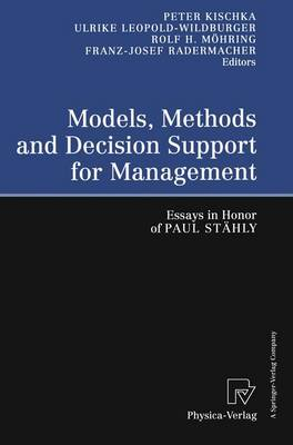 Models, Methods and Decision Support for Management: Essays in Honor of Paul Stahly (Paperback)