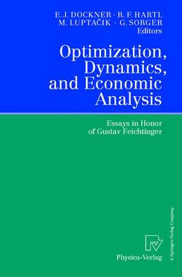 Optimization, Dynamics, and Economic Analysis: Essays in Honor of Gustav Feichtinger (Paperback)