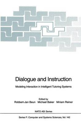 Dialogue and Instruction: Modeling Interaction in Intelligent Tutoring Systems - Nato ASI Subseries F: 142 (Paperback)