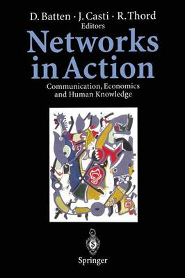 Networks in Action: Communication, Economics and Human Knowledge (Paperback)