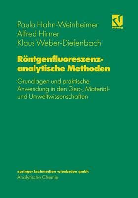 R�ntgenfluoreszenzanalytische Methoden: Grundlagen Und Praktische Anwendung in Den Geo-, Material- Und Umweltwissenschaften (Paperback)