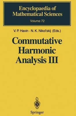 Commutative Harmonic Analysis III: Generalized Functions. Application - Encyclopaedia of Mathematical Sciences 72 (Paperback)
