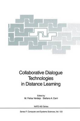 Collaborative Dialogue Technologies in Distance Learning - Nato ASI Subseries F: 133 (Paperback)