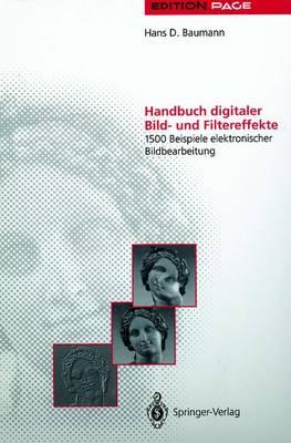 Handbuch Digitaler Bild- Und Filtereffekte: 1500 Beispiele Elektronischer Bildbearbeitung - Edition Page (Paperback)