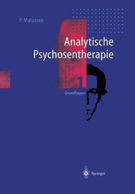 Analytische Psychosentherapie: 1 Grundlagen (Paperback)