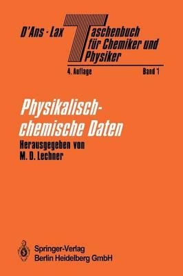 Taschenbuch F r Chemiker Und Physiker: Band I Physikalisch-Chemische Daten (Paperback)