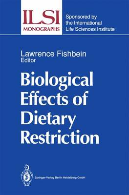 Biological Effects of Dietary Restriction - ILSI Monographs (Paperback)