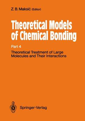 Theoretical Treatment of Large Molecules and Their Interactions: Part 4 Theoretical Models of Chemical Bonding - Boston Studies in the Philosophy and History of Science 139 (Paperback)