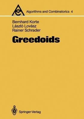 Greedoids - Algorithms and Combinatorics 4 (Paperback)