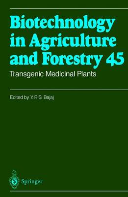 Transgenic Medicinal Plants - Biotechnology in Agriculture and Forestry 45 (Paperback)