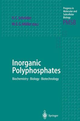 Inorganic Polyphosphates: Biochemistry, Biology, Biotechnology - Progress in Molecular and Subcellular Biology 23 (Paperback)