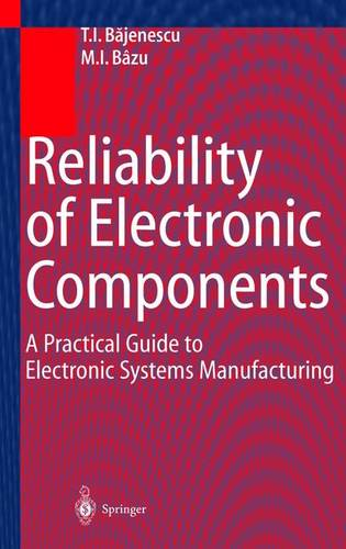 Reliability of Electronic Components: A Practical Guide to Electronic Systems Manufacturing (Paperback)