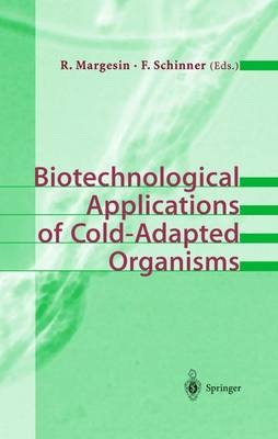 Biotechnological Applications of Cold-Adapted Organisms (Paperback)