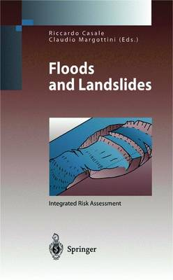 Floods and Landslides: Integrated Risk Assessment - Environmental Science and Engineering (Paperback)