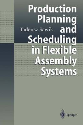 Production Planning and Scheduling in Flexible Assembly Systems (Paperback)