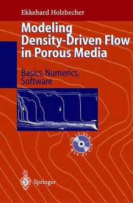 Modeling Density-Driven Flow in Porous Media: Principles, Numerics, Software (Paperback)