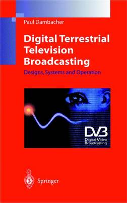 Digital Terrestrial Television Broadcasting: Designs, Systems and Operation (Paperback)