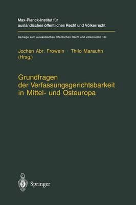 Grundfragen Der Verfassungsgerichtsbarkeit in Mittel- Und Osteuropa - Beitrage Zum Auslandischen Offentlichen Recht Und Volkerrech 130 (Paperback)