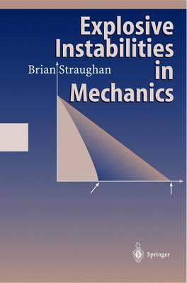 Explosive Instabilities in Mechanics (Paperback)