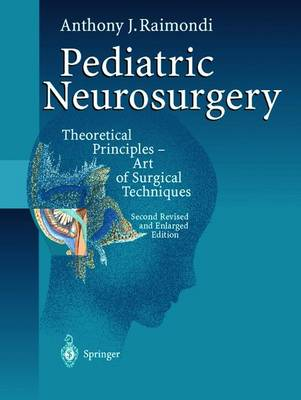 Pediatric Neurosurgery: Theoretical Principles - Art of Surgical Techniques (Paperback)