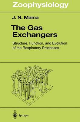 The Gas Exchangers: Structure, Function, and Evolution of the Respiratory Processes - Zoophysiology 37 (Paperback)