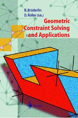 Geometric Constraint Solving and Applications (Paperback)