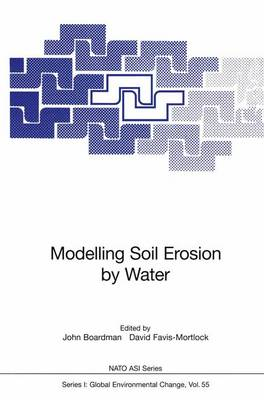 Modelling Soil Erosion by Water - Nato ASI Subseries I: 55 (Paperback)