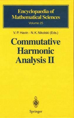 Commutative Harmonic Analysis II: Group Methods in Commutative Harmonic Analysis - Encyclopaedia of Mathematical Sciences 25 (Paperback)