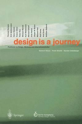 Design is a Journey: Positionen zu Design, Werbung und Unternehmenskultur (Paperback)