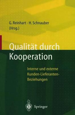 Qualit t Durch Kooperation: Interne Und Externe Kunden-Lieferanten-Beziehungen (Paperback)