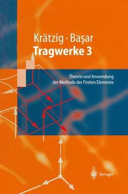 Tragwerke 3: Theorie Und Anwendung Der Methode Der Finiten Elemente - Springer-Lehrbuch (Paperback)