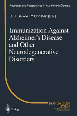 Immunization Against Alzheimer's Disease and Other Neurodegenerative Disorders - Research and Perspectives in Alzheimer's Disease (Paperback)