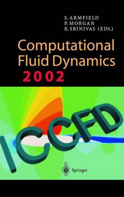 Computational Fluid Dynamics 2002: Proceedings of the Second International Conference on Computational Fluid Dynamics, ICCFD, Sydney, Australia, 15-19 July 2002 (Paperback)