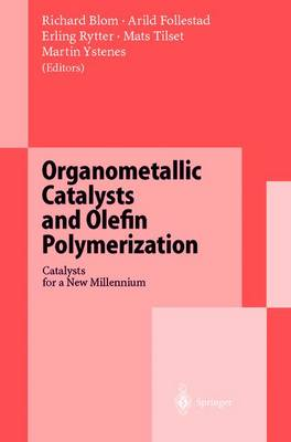 Organometallic Catalysts and Olefin Polymerization: Catalysts for a New Millennium (Paperback)