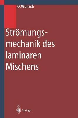 Stromungsmechanik des Laminaren Mischens (Paperback)