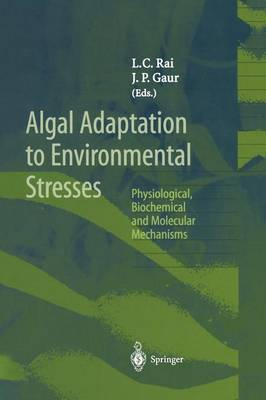 Algal Adaptation to Environmental Stresses: Physiological, Biochemical and Molecular Mechanisms (Paperback)