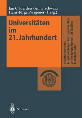 Universitaten Im 21. Jahrhundert - Schriftenreihe Des Interdisziplinaren Zentrums Fur Ethik An (Paperback)