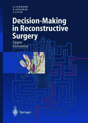 Decision-Making in Reconstructive Surgery: Upper Extremity (Paperback)