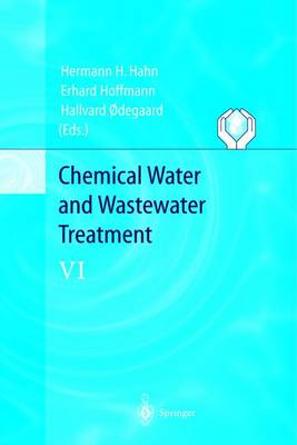 Chemical Water and Wastewater Treatment VI: Proceedings of the 9th Gothenburg Symposium 2000 October 02 - 04, 2000 Istanbul, Turkey (Paperback)