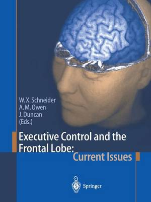 Executive Control and the Frontal Lobe: Current Issues (Paperback)