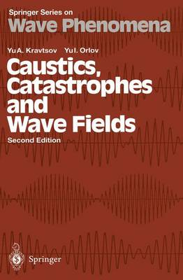 Caustics, Catastrophes and Wave Fields - Springer Series on Wave Phenomena 15 (Paperback)