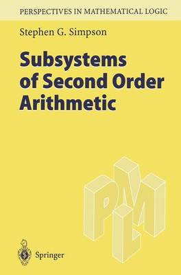 Subsystems of Second Order Arithmetic - Perspectives in Mathematical Logic (Paperback)