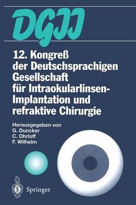 12. Kongre Der Deutschsprachigen Gesellschaft F r Intraokularlinsen-Implantation Und Refraktive Chirurgie (Paperback)
