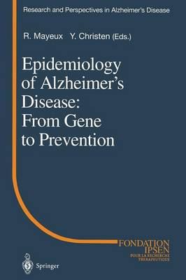 Epidemiology of Alzheimer's Disease: From Gene to Prevention - Research and Perspectives in Alzheimer's Disease (Paperback)