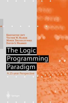 The Logic Programming Paradigm: A 25-Year Perspective - Artificial Intelligence (Paperback)