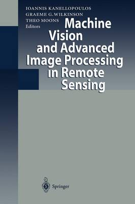 Machine Vision and Advanced Image Processing in Remote Sensing: Proceedings of Concerted Action MAVIRIC (Machine Vision in Remotely Sensed Image Comprehension) (Paperback)