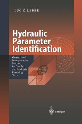Hydraulic Parameter Identification: Generalized Interpretation Method for Single and Multiple Pumping Tests (Paperback)