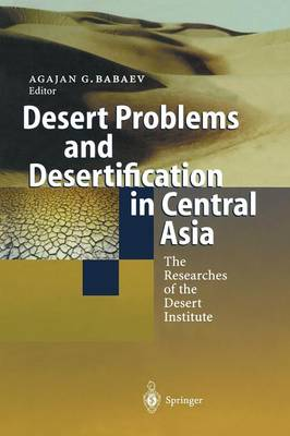 Desert Problems and Desertification in Central Asia: The Researchers of the Desert Institute (Paperback)